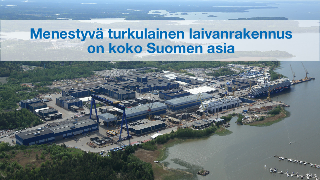 Menestyvä laivanrakennus on koko Suomen asia.