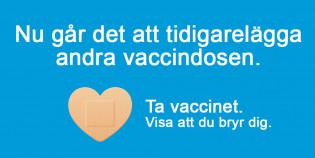 Ny går det att tidigarelägga andra vaccindosen, ta vaccinet, visa att du bryr dig