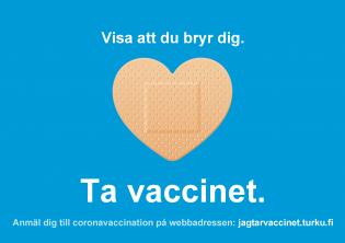 Visa att du bryr dig. Ta vaccinet.