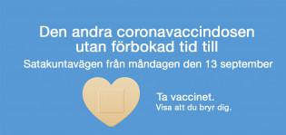 Den andra coronavaccindosen utan förbokad tid till Satakuntavägen från måndagen den 13 september