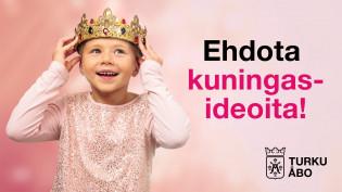 Kruunun päähänsä laittava tyttö ja teksti: Ehdota kuningasideoita!