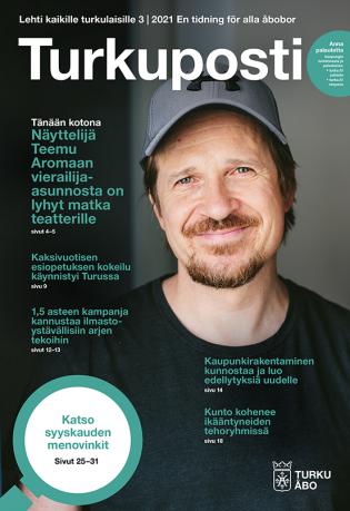 Turun kaupungin asukaslehden Turkupostin 3, 2021 kansikuvassa on näyttelijä Teemu Aromaa.