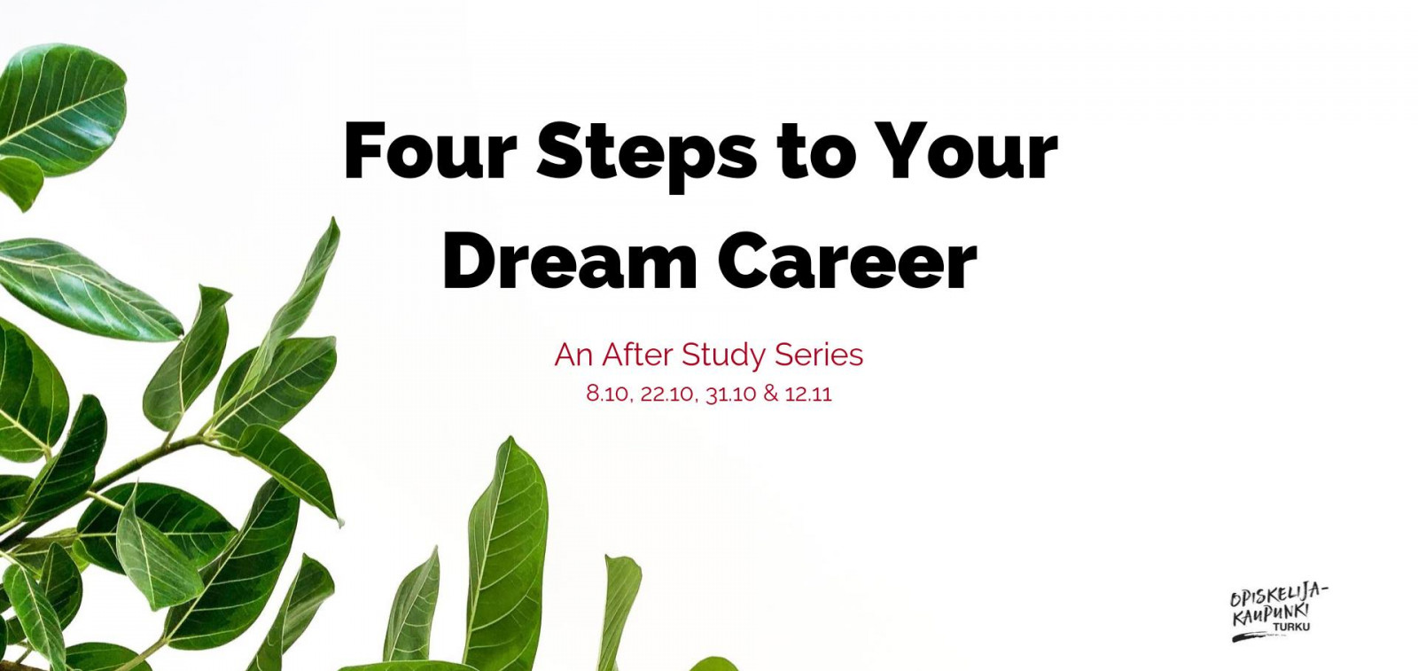 Four steps to your dream career -discussion series are coming to Turku for the first time