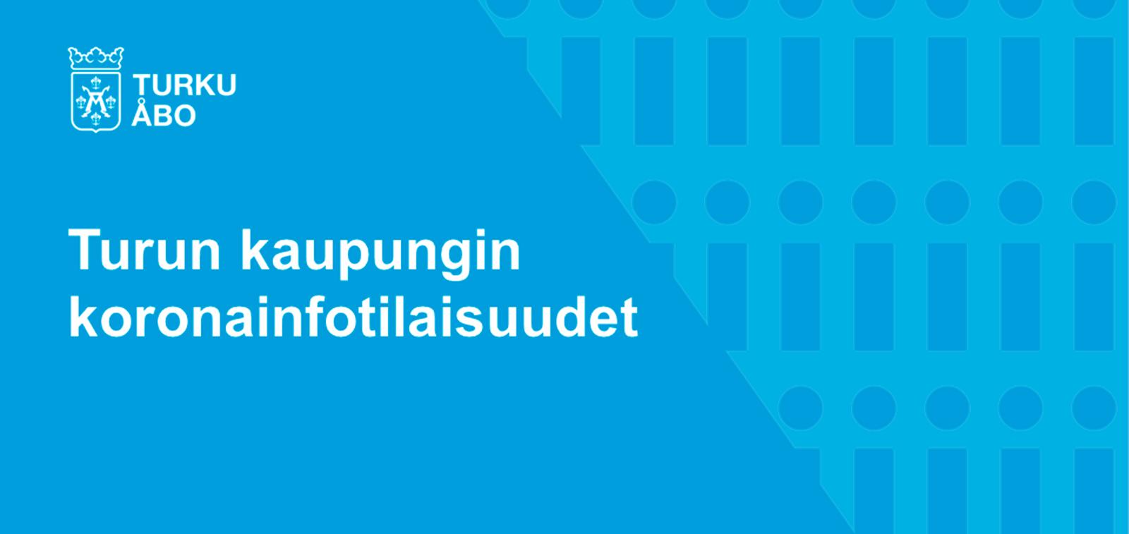 Turun kaupungin koronainfotilaisuudet
